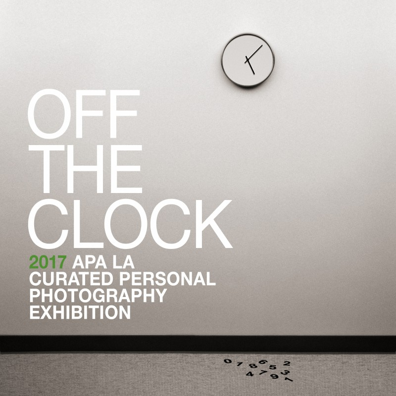 Off The Clock - APA/LA Curated Personal Photography Exhibition